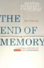 The End of Memory : A natural history of aging and Alzheimer s - eBook