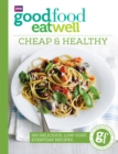 Good Food Eat Well: Cheap and Healthy - eBook