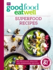 Good Food Eat Well: Superfood Recipes - eBook