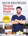 Proper Healthy Food : Hearty vegan and vegetarian recipes for meat lovers - eBook