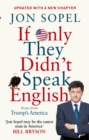 If Only They Didn't Speak English : Notes From Trump's America - eBook