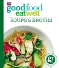 Good Food: Eat Well Soups and Broths - eBook