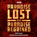 Paradise Lost & Paradise Regained : Two BBC Radio 4 dramatisations - eAudiobook