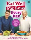 Eat Well For Less: Every Day : 80 easy recipes for healthy everyday cooking - eBook