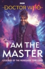 Doctor Who: I Am The Master : Legends of the Renegade Time Lord - eBook