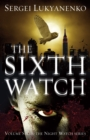 The Sixth Watch : (Night Watch 6) - eBook