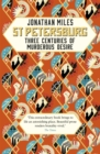 St Petersburg : Three Centuries of Murderous Desire - eBook