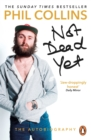 Not Dead Yet: The Autobiography - eBook