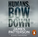 Humans, Bow Down - eAudiobook