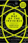 A Map of the Invisible : Journeys into Particle Physics - eBook