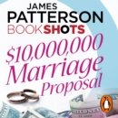 $10,000,000 Marriage Proposal : BookShots - eAudiobook