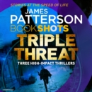 Triple Threat : BookShots - eAudiobook
