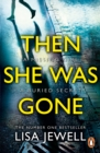 Then She Was Gone : From the number one bestselling author of The Family Upstairs - eBook