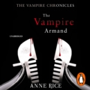 The Vampire Armand : The Vampire Chronicles 6 - eAudiobook