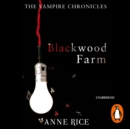 Blackwood Farm : The Vampire Chronicles 9 (Paranormal Romance) - eAudiobook