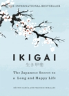 Ikigai : The Japanese secret to a long and happy life - eBook