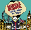 Middle School: From Hero to Zero : (Middle School 10) - eAudiobook