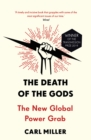The Death of the Gods : The New Global Power Grab - eBook