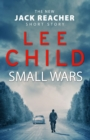 Small Wars : (The new Jack Reacher short story) - eBook