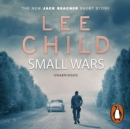 Small Wars : (The new Jack Reacher short story) - eAudiobook