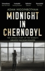 Midnight in Chernobyl : The Untold Story of the World's Greatest Nuclear Disaster - eBook