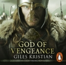 God of Vengeance : (The Rise of Sigurd 1): A thrilling, action-packed Viking saga from bestselling author Giles Kristian - eAudiobook