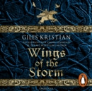 Wings of the Storm : (The Rise of Sigurd 3): An all-action, gripping Viking saga from bestselling author Giles Kristian - eAudiobook