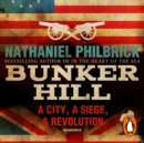 Bunker Hill : A City, a Siege, a Revolution - eAudiobook
