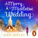 A Merry Mistletoe Wedding - eAudiobook