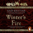 Winter's Fire : (The Rise of Sigurd 2): An atmospheric and adrenalin-fuelled Viking saga from bestselling author Giles Kristian - eAudiobook