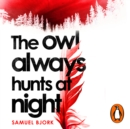 The Owl Always Hunts at Night : (Munch and Kruger Book 2) - eAudiobook