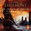 Return Of The Crimson Guard : a compelling, evocative and action-packed epic fantasy that will keep you gripped - eAudiobook
