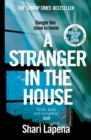 A Stranger in the House : From the author of THE COUPLE NEXT DOOR - eBook