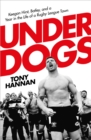 Underdogs : Keegan Hirst, Batley and a Year in the Life of a Rugby League Town - eBook
