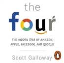 The Four : The Hidden DNA of Amazon, Apple, Facebook and Google - eAudiobook
