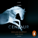 Centaur : Shortlisted For The William Hill Sports Book of the Year 2017 - eAudiobook