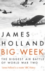 Big Week : The Biggest Air Battle of World War Two - eBook