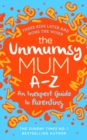 The Unmumsy Mum A-Z   An Inexpert Guide to Parenting - eBook