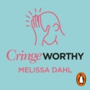 Cringeworthy : How to Make the Most of Uncomfortable Situations - eAudiobook