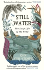 Still Water : The Deep Life of the Pond - eBook