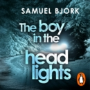 The Boy in the Headlights : From the author of the Richard & Judy bestseller I'm Travelling Alone - eAudiobook
