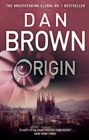 Origin : From the author of the global phenomenon The Da Vinci Code (Robert Langdon Book 5) - eBook