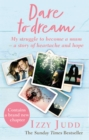 Dare to Dream : My Struggle to Become a Mum   A Story of Heartache and Hope - eBook