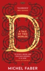 D (A Tale of Two Worlds) : A modern-day Dickensian fable