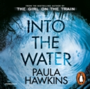 Into the Water : The Sunday Times Bestseller - eAudiobook