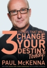 The 3 Things That Will Change Your Destiny Today! - eBook