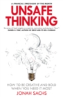 Unsafe Thinking: How to be Creative and Bold When You Need It Most - eBook