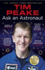 Ask an Astronaut : My Guide to Life in Space (Official Tim Peake Book) - eBook