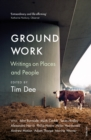 Ground Work : Writings on People and Places - eBook