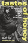 Tastes of Honey : The Making of Shelagh Delaney and a Cultural Revolution - eBook